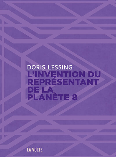 L'Invention du Représentant de la Planète 8 - Doris Lessing