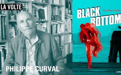 Black Bottom présenté par Philippe Curval