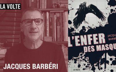 Jacques Barbéri présente L'Enfer des masques