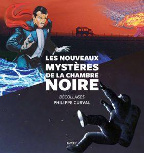 LES NOUVEAUX MYSTÈRES DE LA CHAMBRE NOIRE