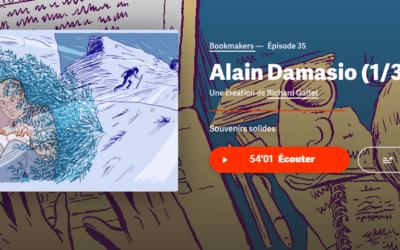 📣 L'ÉCRIVAIN DU MOIS : ALAIN DAMASIO À L'HONNEUR SUR BOOKMAKERS (ARTE RADIO)