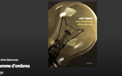 [📰 LA REVUE DE PRESSE DE LA VOLTE] – TÉLÉRAMA AIME BEAUCOUP UN HOMME D'OMBRES de Jeff NOON