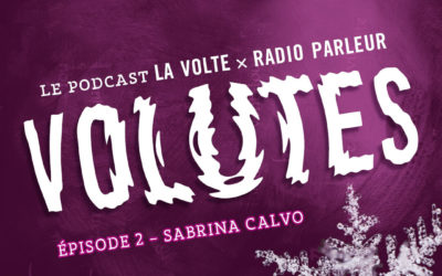 Volutes, le podcast : carte blanche à Sabrina Calvo