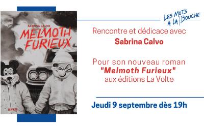 [ RENCONTRE ] Lancement de Melmoth Furieux, de Sabrina Calvo