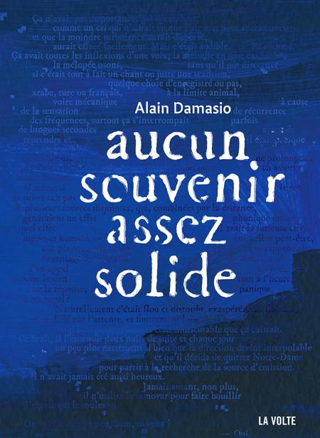 Aucun souvenir assez solide - Alain Damasio