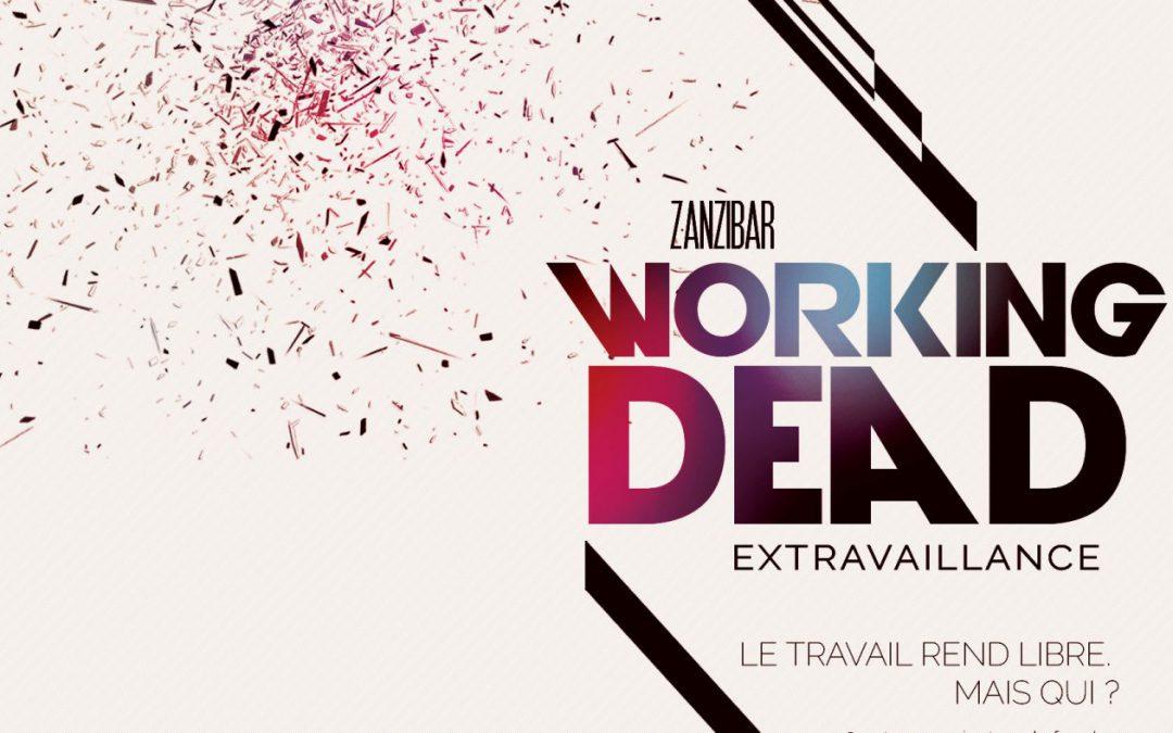 Working Dead \\ Extravaillance