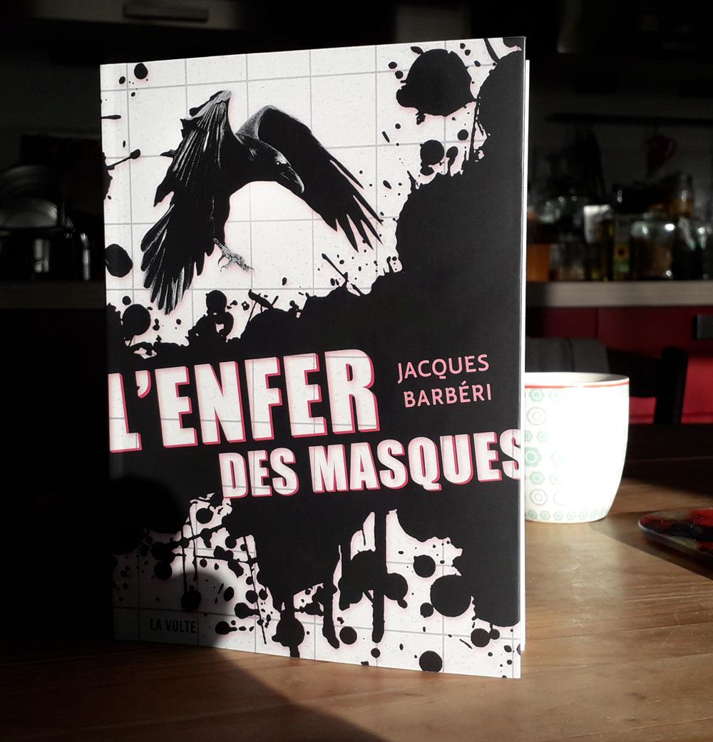 L'Enfer des masques aujourd'hui en librairie !