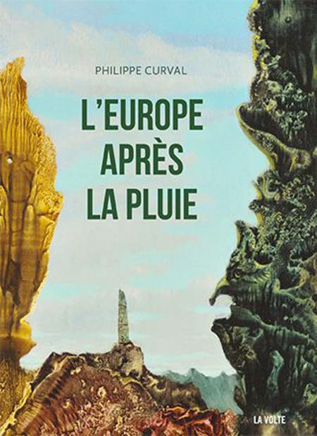 L'Europe après la pluie - Philippe Curval