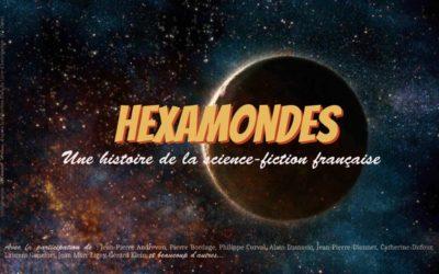 Hexamondes : une histoire de la science-fiction française