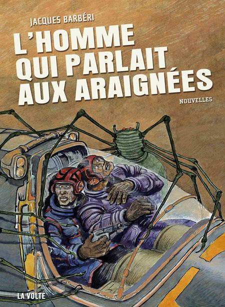 L'homme qui parlait aux araignées - Jacques Barbéri