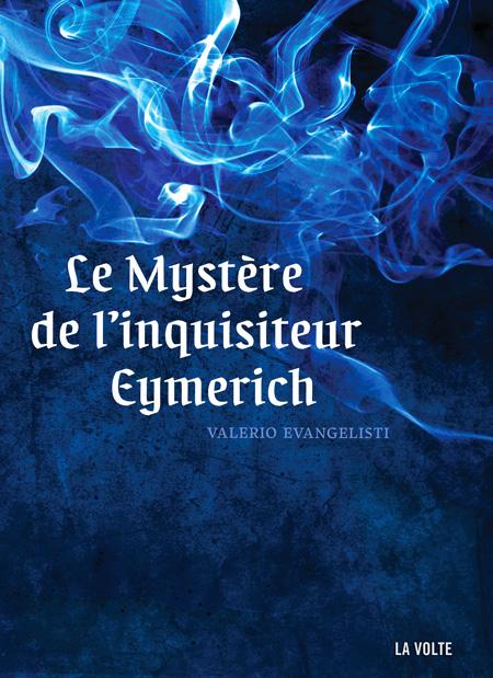 Le Mystère de l'inquisiteur Eymerich - Valerio Evangelisti