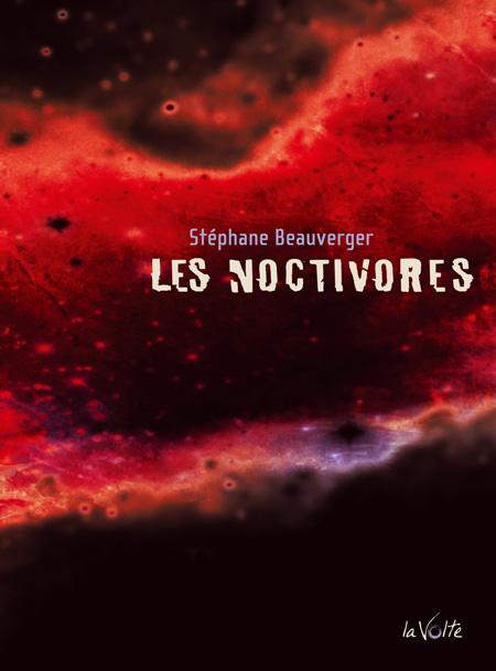 Les noctivores - Stéphane Beauverger