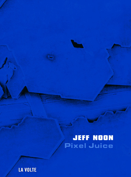 Pixel Juice - Jeff Noon