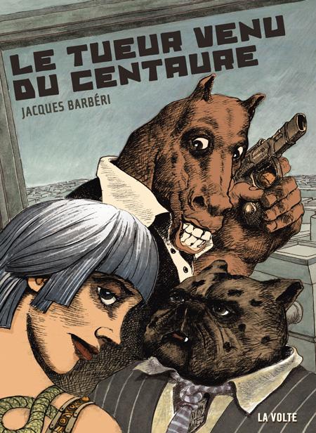 Le tueur venu du Centaure - Jacques Barbéri