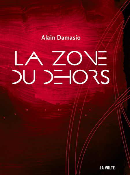 La zone du dehors - Alain Damasio